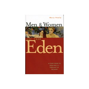 Men and Women are from Eden: A Study Guide for the Theology of the Body(Book) Mary Healy