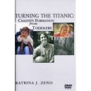 Turning the Titanic:Chastity Formation from Toddlers to Teens (DVD) - Katrina Zeno
