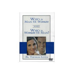 Who is Man for Woman and Who is Woman for Man? - Fr. Tom Loya