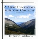 A New Pentecost for the Church (CD)Fr. Raniero Cantalamessa