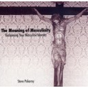 The Meaning of Masculinity: Reclaiming Your Masculine Identity (CD) Steve Pokorny