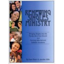 Renewing Singles Ministry by Dave Sloan and Jennifer Kilfin