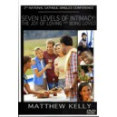 Seven Levels of Intimacy: The Joy of Loving and Being Loved - (DVD) Matthew Kelly