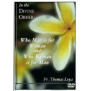 In the Divine Order: Who Man is for Woman and Who Woman is for Man (DVD) Fr. Thomas Loya