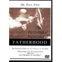 The Psychological Importance of Fatherhood - Dr. Paul Vitz