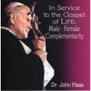 In Service to the Gospel of Life: Male-Female Complementarity-Dr. John Haas
