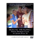 Sexual Healing: From Marvin Gaye to John Paul II - Christopher West