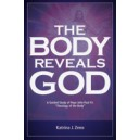 "The Body Reveals God: A Guided Study Through John Paul II's ""Theology of the Body"" - By Katrina Zeno"