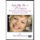 Let Me Be A Woman: Becoming the Woman God Created you to Be-Bonacci