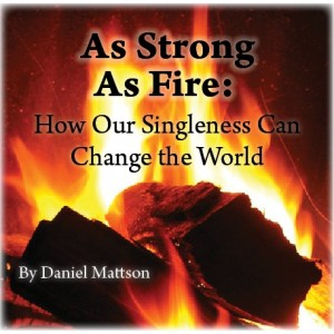 MP3 12th NCSC - As Strong as Fire: How Our Singleness Can Change the World - Daniel Mattson