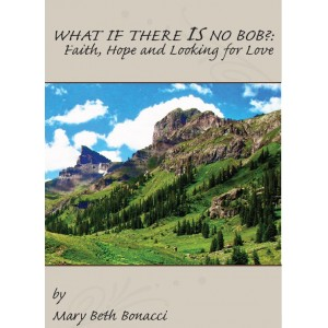 MP3 11th NCSC - What if There is no Bob? Faith, Hope and Looking for Love - Mary Beth Bonacci