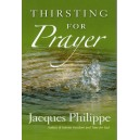 Thirsting for Prayer - Fr. Jacques Philippe