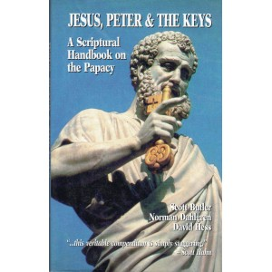 Jesus, Peter and the Keys - A Scriptural Handbook on the Papacy