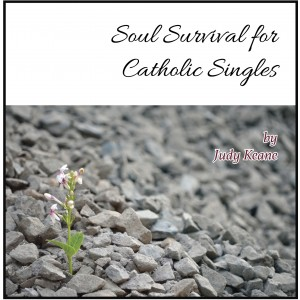 MP3 16th NCSC - Soul Survival for Catholic Singles - Judy Keane