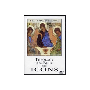 The Theology of the Body and Icons - Fr. Thomas Loya