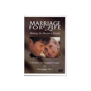 Marriage for Life: Making the Dream a Reality - Christopher West