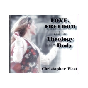 Love, Freedom, and the Theology of the Body - Christopher West