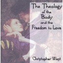 The Theology of the Body and the Freedom to Love -Christopher West