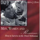Men, Women and Romance: How to Survive in the Third Millenium - Katrina Zeno
