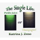 The Single Life: Champagne or Pickle Juice? - Katrina Zeno