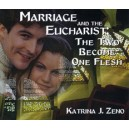 Marriage and the Eucharist: The Two Become One Body - Katrina Zeno