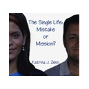 The Single Life: Mistake or Mission? - Katrina Zeno