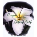 Prayer and the Gift of Self (Video) - Fr. Horgan